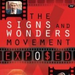 THE SIGNS AND WONDERS MOVEMENT EXPO$ED