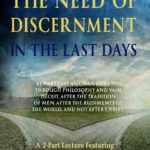 The Need Of Discernment In The Last Days