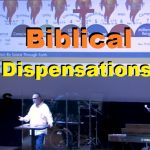 BIBLICAL DISPENSATIONS